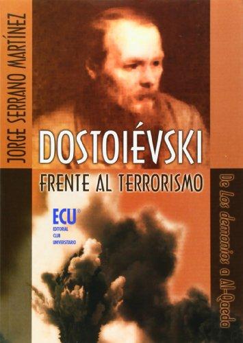 Dostoievski Frente Al Terrorismo: de Los Demonios: Jorge Serrano Martinez