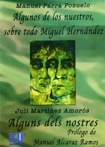 9788484544944: Algunos de los nuestros. Alguns dels nostres: Sobre todo Miguel Hernández