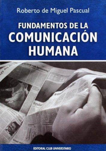 Fundamentos de la comunicación humana (Paperback): Roberto de Miguel