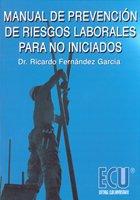 9788484545033: Manual De Prevención De Riesgos Laborales Para No Iniciados