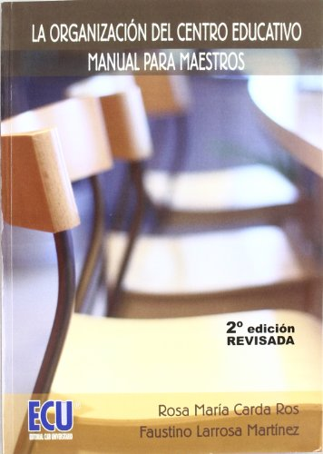 9788484545897: La organización del centro educativo: Manual para maestros