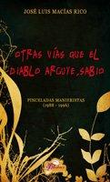 Otras vías que el diablo arguye, sabio: Macías Rico, José
