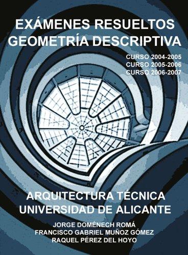 Exámenes resueltos Geometría descriptiva. Arquitectura técnica: Doménech Romá, Jorge/Muñoz