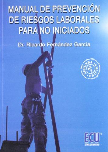 9788484546979: Manual de prevención de riesgos laborales para no iniciados: Conceptos para la formación de técnicos de prevención de nivel básico y los recursos preventivos