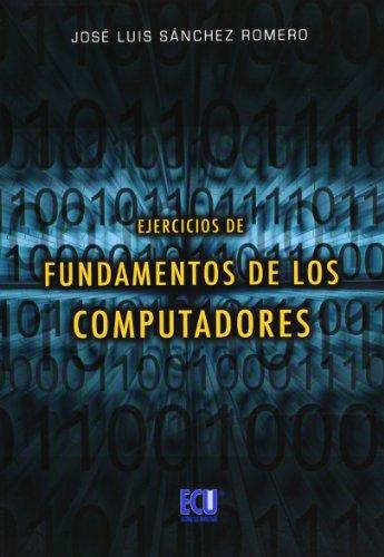 9788484547648: Ejercicios de fundamentos de los computadores