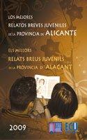 9788484548522: Los mejores relatos breves juveniles de la provincia de Alicante 2009