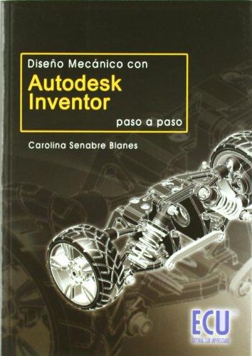 9788484548669: Diseño mecánico con Autodesk Inventor paso a paso