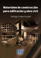 Materiales de construcción para edificación y obra civil: Santiago ÂCrespo Escobar