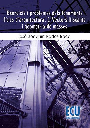 9788484549055: Exercicis i problemes dels fonaments físics d'arquitectura i vectors lliscants i geometria de masses