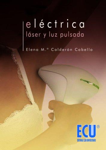 Eléctrica, Láser y Luz Pulsada: Elena María Calderón