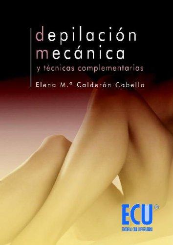 Depilación mecánica y técnicas complementarias: Elena María Calderón