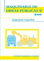 9788484549567: Maquinaria de Obras Publicas ii: Maquinas y Equipos