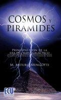 9788484549710: Cosmos y Pirámides. Principio y fin de la era del rayo galáctico. Estudio científico del testamento maya