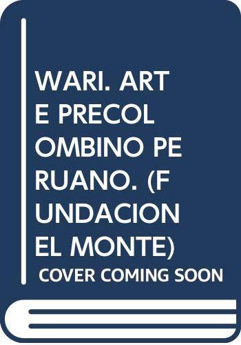 9788484550259: Wari: Arte Precolombino Peruano: Centro Cultural El Monte: Sevilla, Enero-Marzo 2001 (Serie Filosofia) (Spanish Edition)
