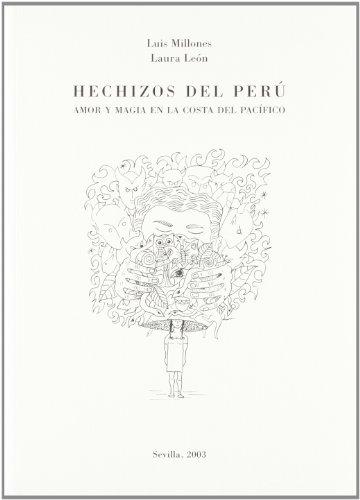9788484551027: Hechizos del Perú: amor y magia enla costa del pacifico