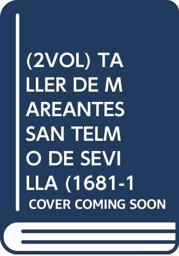 9788484552567: (2VOL) TALLER DE MAREANTES SAN TELMO DE SEVILLA (1681-1847)