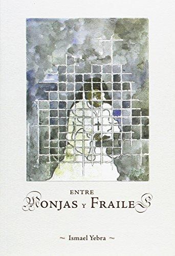 9788484553625: Entre monjas y frailes
