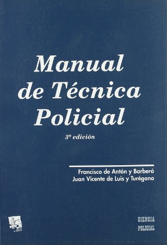 Manual de técnica policial: Antón Barberá, Francisco/