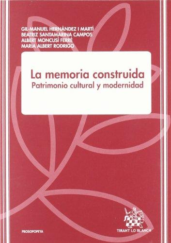 9788484564454: La memoria construida Patrimonio cultural y modernidad