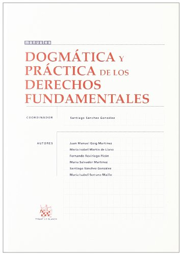 9788484567011: Dogmática y Práctica de los Derechos Fundamentales (Manuales Derecho)