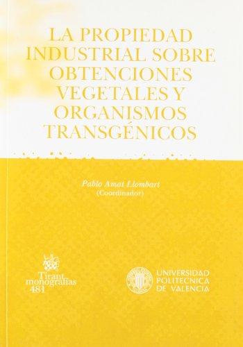 9788484567677: La Propiedad Industrial Sobre Obtenciones Vegetales y Organismos Transgenicos (Spanish Edition)