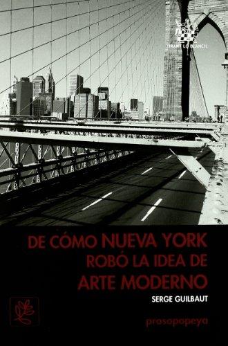 9788484569640: De Como Nueva York Robo la Idea de Arte Moderno