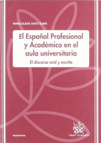 El Espanol Profesional y Academico En El Aula Universitaria: El Discurso Oral y Escrito (Spanish ...