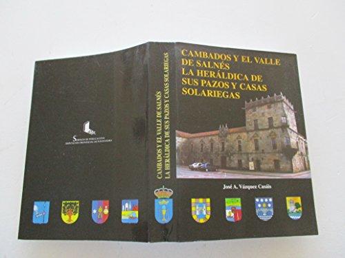 9788484570042: Cambados y el Valle de salnes, la heraldica de sus pazos