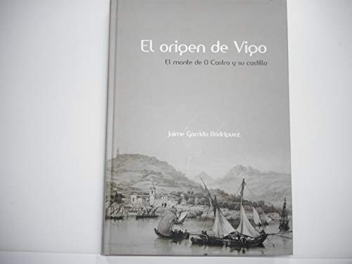 9788484573661: EL ORIGEN DE VIGO