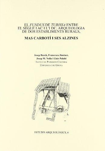 9788484582151: El Fundus de Turissa entre el segle I a.C. i l'I d.C. : arqueologia de dos establiments rurals, Mas Carbotí i Ses Alzines: 6
