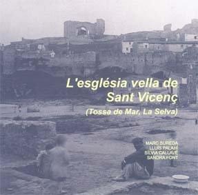 9788484582328: L'església vella de Sant Vicenç (Tossa de Mar, La Selva) (Monografies)