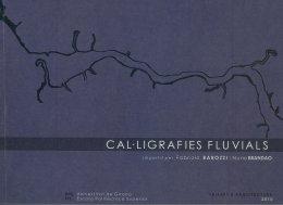 9788484583677: Cal·ligrafies Fluvials. Fundaçao Malangatana (Tallers d'Arquitectura, 2009, 2010)