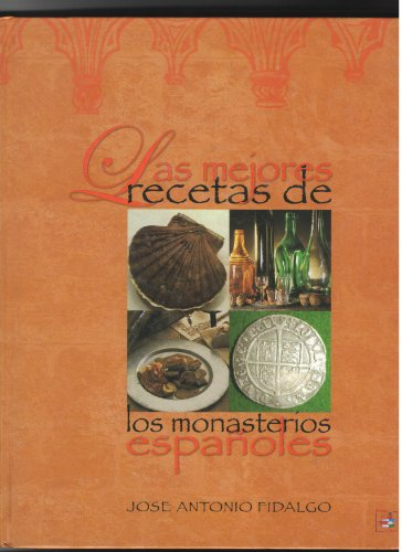 9788484590279: Las Mejores Recetas De Los Monasterios Españoles
