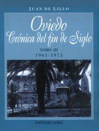9788484590606: Oviedo, crónica de fin de siglo Tomo III 1961-1975