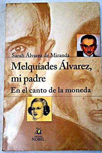 9788484591115: Melquiades Álvarez, mi padre
