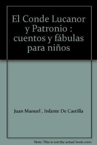 9788484591351: El Conde Lucanor y Patronio : cuentos y fábulas para niños