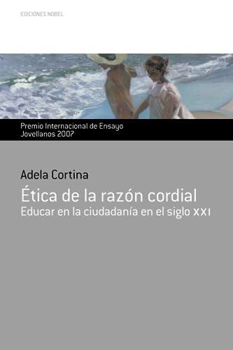 ETICA DE LA RAZON CORDIAL - EDUCAR EN LA