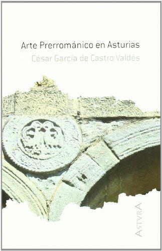 9788484591818: Arte Prerromanico En Asturias