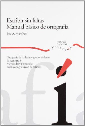 9788484591894: Escribir sin faltas/ Error Free Writing: Manual basico de ortografia/ Basic Spelling Manual (Spanish Edition)