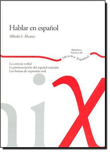 9788484591900: Hablar en Espanol/ Talking in Spanish (Biblioteca Practica Del Idioma Espanol) (Spanish Edition)