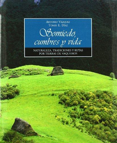 9788484592419: Somiedo, cumbres y vida.