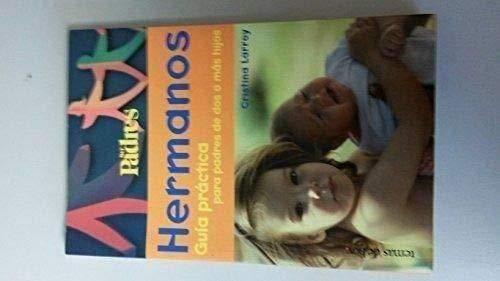 9788484600398: Hermanos. guia practica para padres de dos o mas hijos