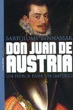 Imagen de archivo de Don Juan de Austria: Un héroe para un Imperio a la venta por Libros Angulo
