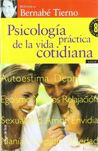 9788484600770: Psicología práctica de la vida cotidiana (Vivir Mejor)
