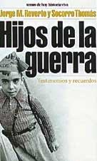 Hijos de la guerra. Testimonios y recuerdos.: REVERTE, Jorge M.