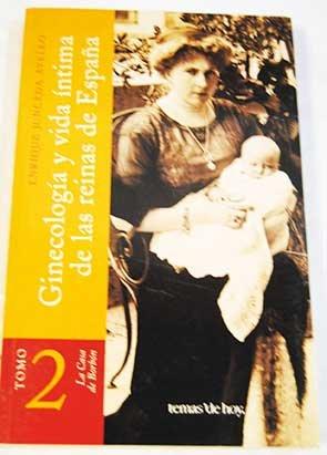 9788484601272: Ginecologia y vida intima de las reinas de España 2 vols