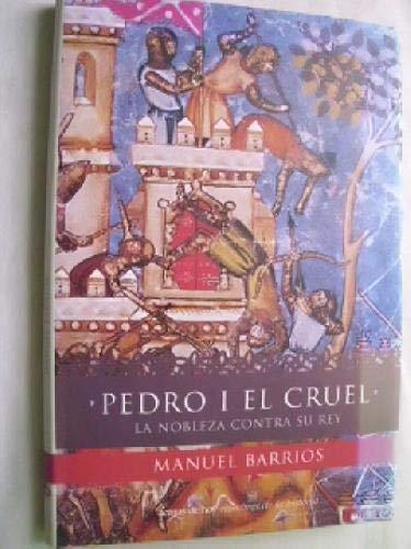 9788484601470: Pedro I el cruel: la nobleza contra su rey