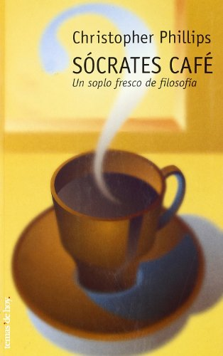 Socrates Cafe: Un soplo fresco de filosofia (8484601811) by Christopher Phillips