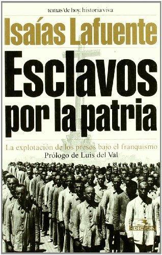 9788484601838: ESCLAVOS POR LA PATRIA.LA EXPLOTACION DE