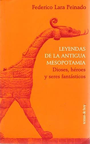 9788484602262: Leyendas De LA Antigua Mesopotamia: Dioses, Heroes Y Seres Fantasticos (Spanish Edition)